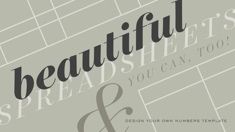 Beautiful Spreadsheets? You Can, Too! Design Your Own Numbers Template