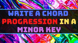 Write a Chord Progression in a Minor Key for Guitar