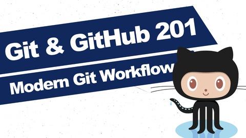 Git & GitHub 201: Intermediate Git and Modern Developer Workflow