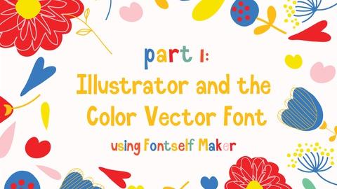 Part 1: Make a Color Vector font in Illustrator
