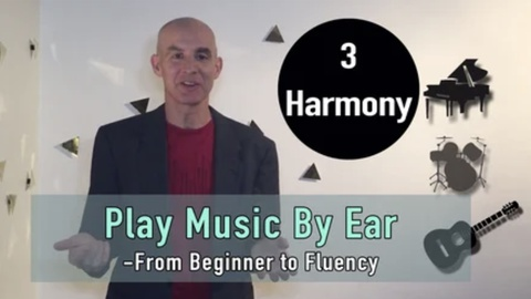Play Music By Ear - Part three - Chords and Harmony