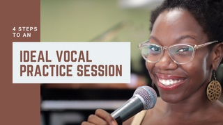 4 Steps to an Ideal Vocal Practice Session