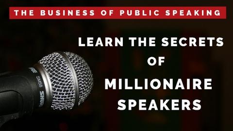 Learn the secrets of Millionaire Speakers