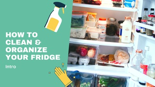 How to Clean & Organize Your Fridge