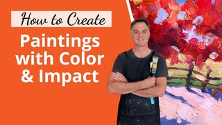 How to Create Paintings with Color and Impact in Oils