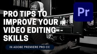 Improve Your Video Editing Skills in Adobe Premiere Pro
