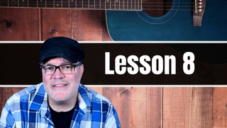 Beginner Guitar Lessons: Guitar Lesson 8