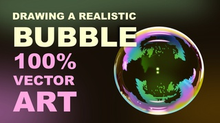 Drawing a Realistic Transparent Bubble - 100% Vector Artwork