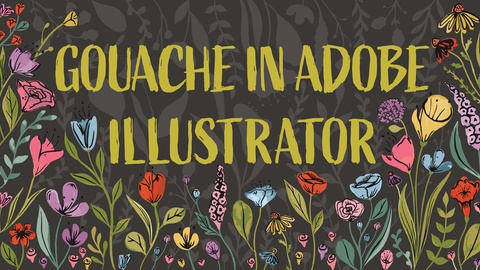 Gouache in Adobe Illustrator: How to Successfully Vectorize Your Paint
