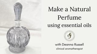 Make a natural perfume using essential oils