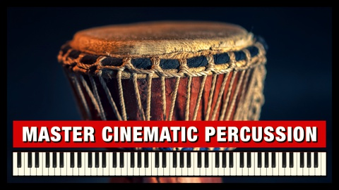 Master Percussion for Cinematic Music Composition