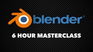 Blender Masterclass - Learn Blender 2.8 in only 6 Hours