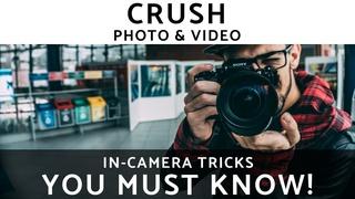 CRUSH Photo & Video: Next Level In-Camera Tricks!