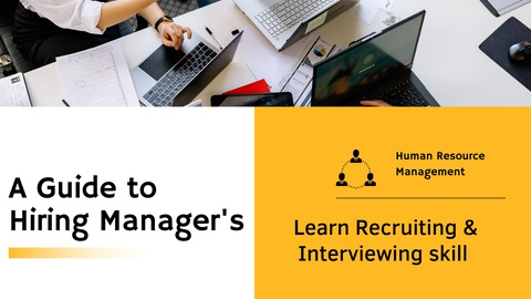 A Guide to Hiring Managers: Learn Recruiting & Interviewing Skills