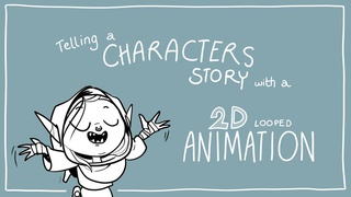 Telling a Character's Story with a 2D Looped Animation