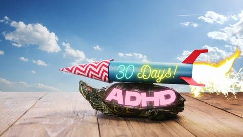 ADHD: 30 Days To The Life You Deserve!