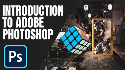 The Ultimate Introduction to Adobe Photoshop From 0 to Intermediate