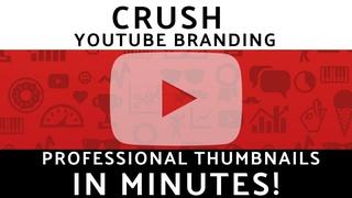 CRUSH YouTube Branding: Make FREE Professional YouTube Thumbnails!