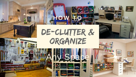Real Organization: How to Declutter & Organize Any Space!