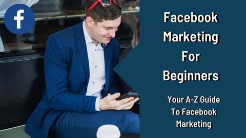 Facebook Marketing For Beginners