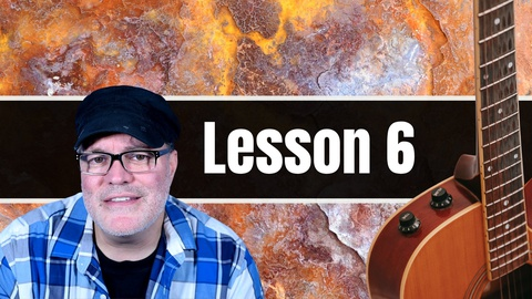 Beginner Guitar Lessons: Guitar Lesson 6