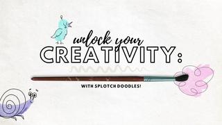 Creative Splotch Doodles!