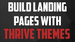 Build Landing Pages & Course Funnels With Thrive Themes