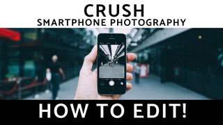 CRUSH Smartphone Photography: How to Edit!