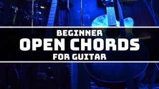 Beginner Open Chords for Guitar