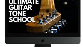 The Ultimate Guitar Tone School Course