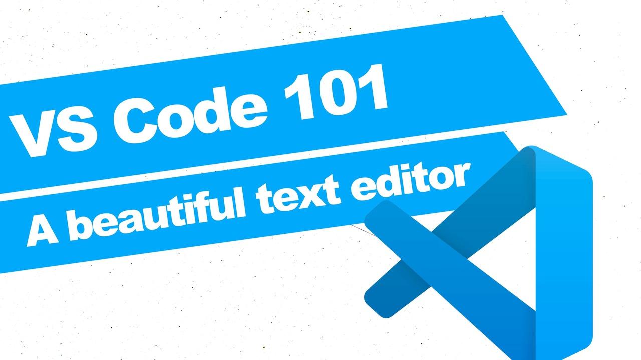 VS Code 101: Setup a beautiful code editor