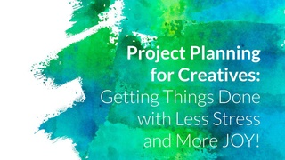 Project Planning for Creatives: Getting Things Done with Less Stress and mo